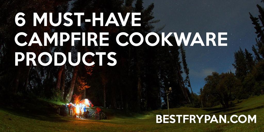 Best Campfire Cookware For Outdoors. 8 Mar 2017