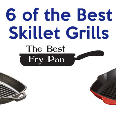 6 best skillet grill pans